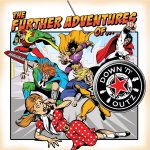 Down 'n' Outz The Further Adventures Of... Released Today.